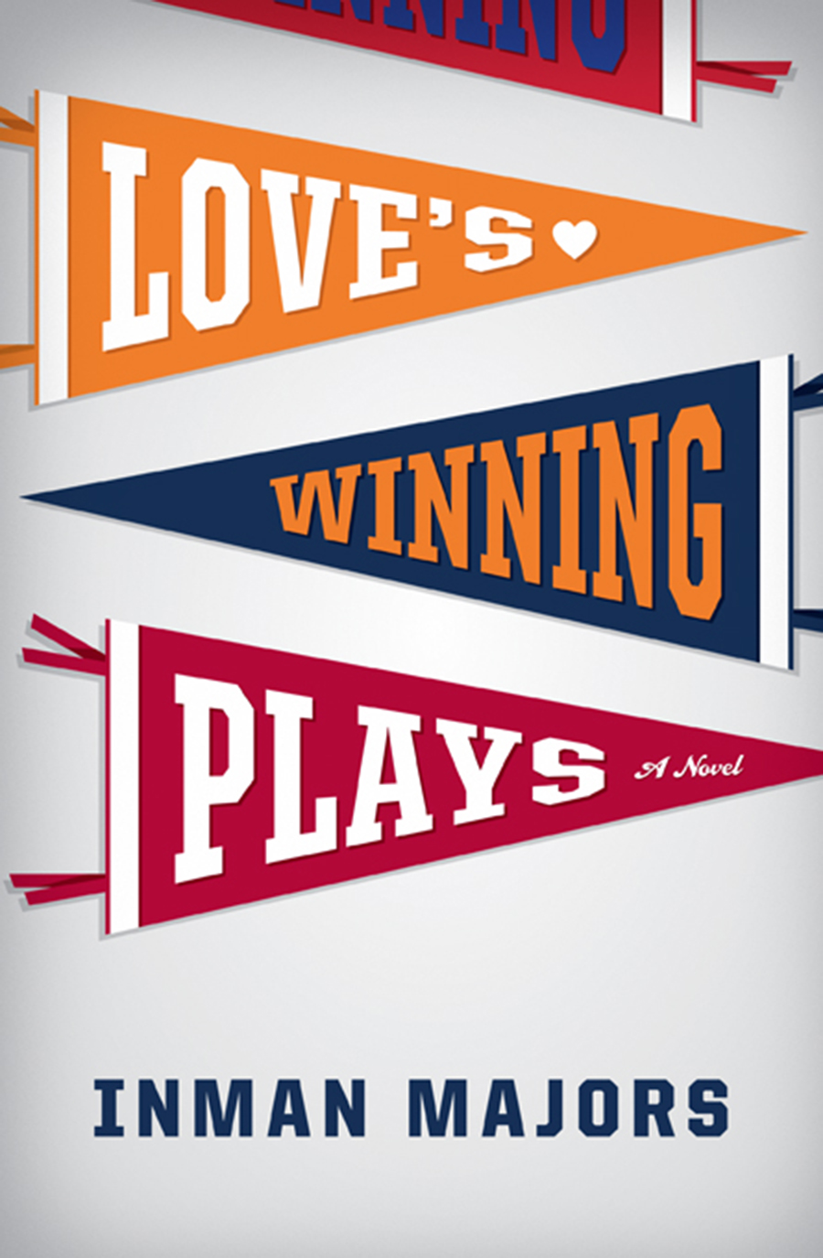 Love's Winning Plays: A Novel By: Inman Majors