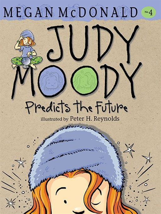 Judy Moody Predicts the Future By: Megan McDonald