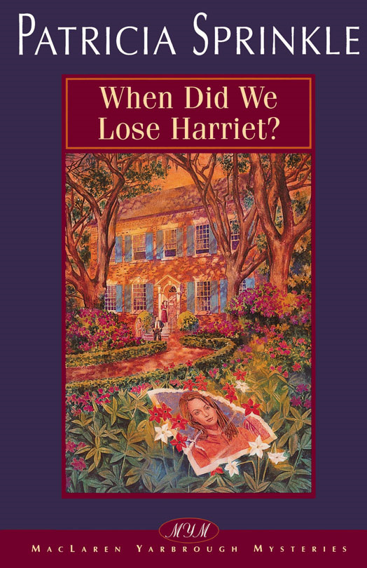 When Did We Lose Harriet? By: Patricia   Sprinkle
