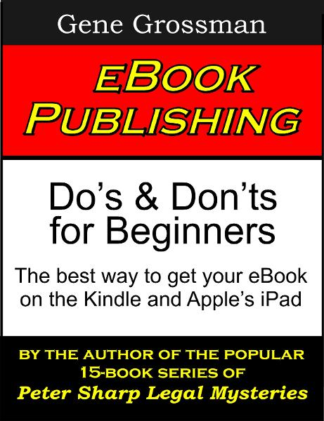 eBook Publishing: Do's & Don'ts for Beginners By: Gene Grossman
