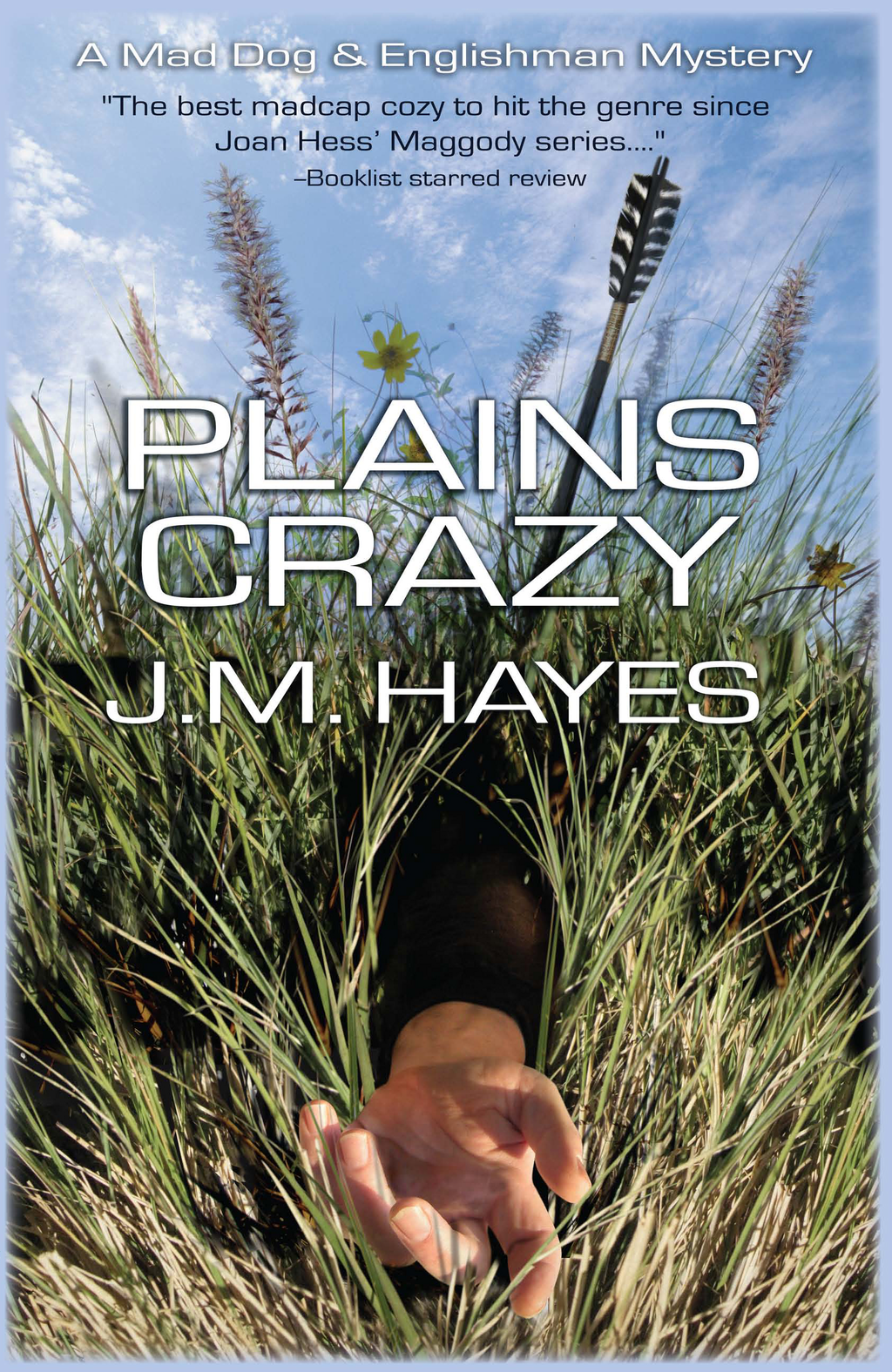 Plains Crazy By: J M Hayes