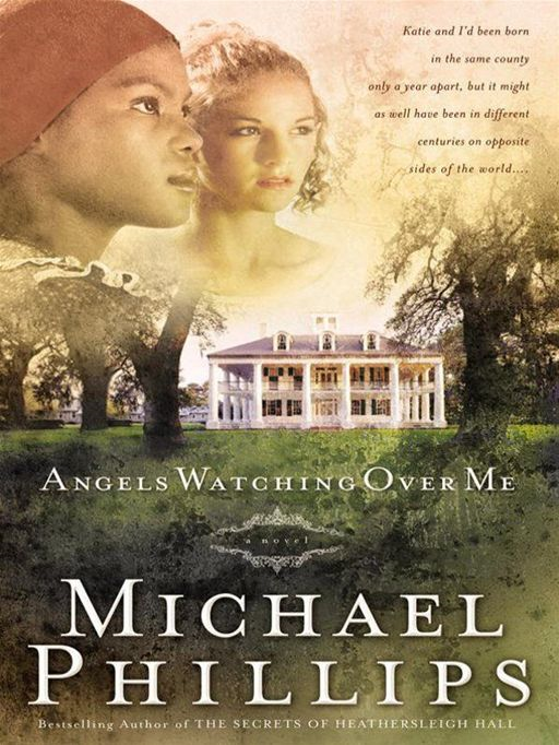 Angels Watching Over Me (Shenandoah Sisters Book #1) By: Michael Phillips