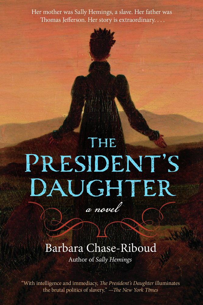 The President's Daughter: A Novel By: Barbara Chase-Riboud