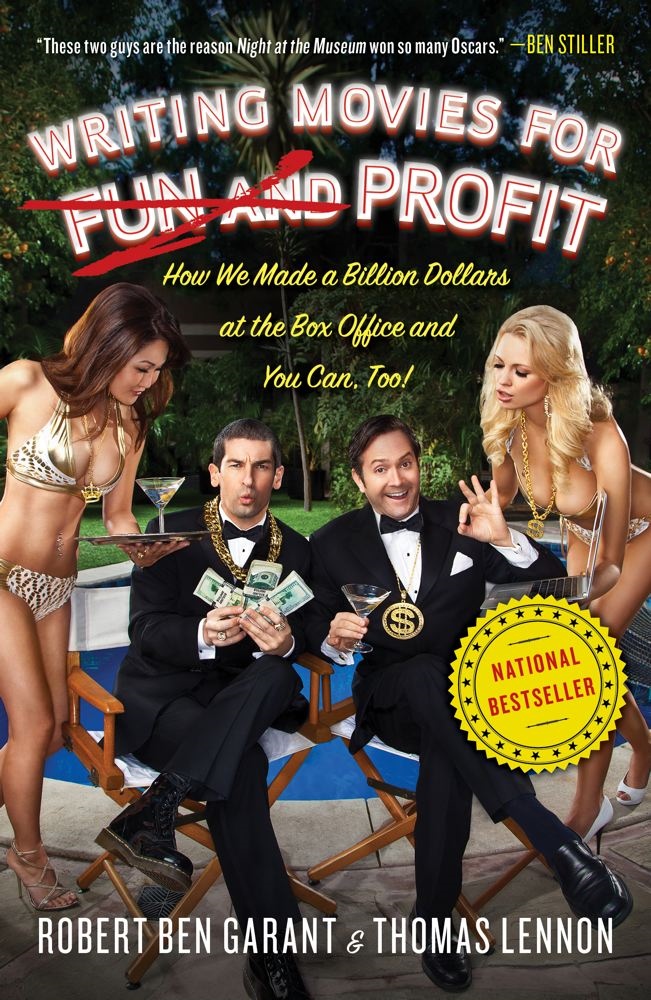 Writing Movies for Fun and Profit By: Robert B Garant,Thomas Lennon