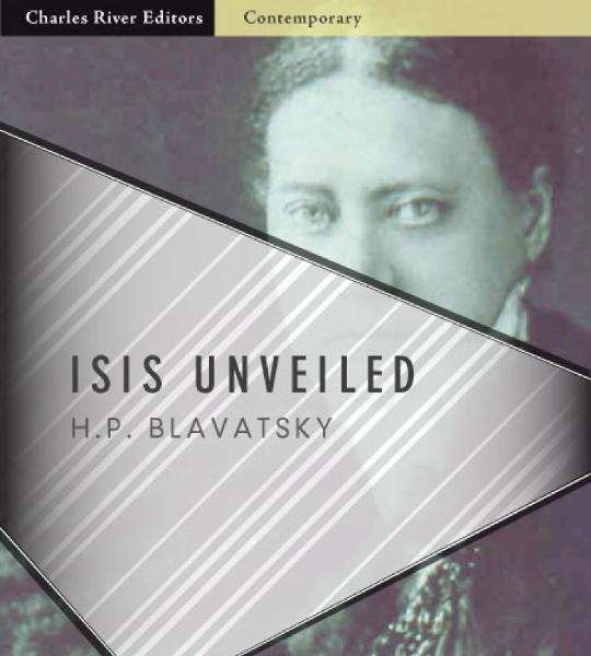 Isis Unveiled: All Volumes (Illustrated Edition)