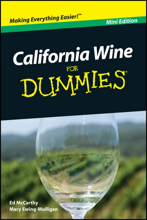 California Wine For Dummies®, Mini Edition By: Edward McCarthy,Mary Ewing-Mulligan