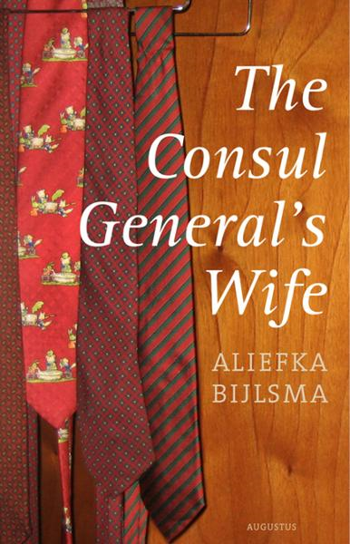 The Consul General's Wife By: Aliefka Bijlsma