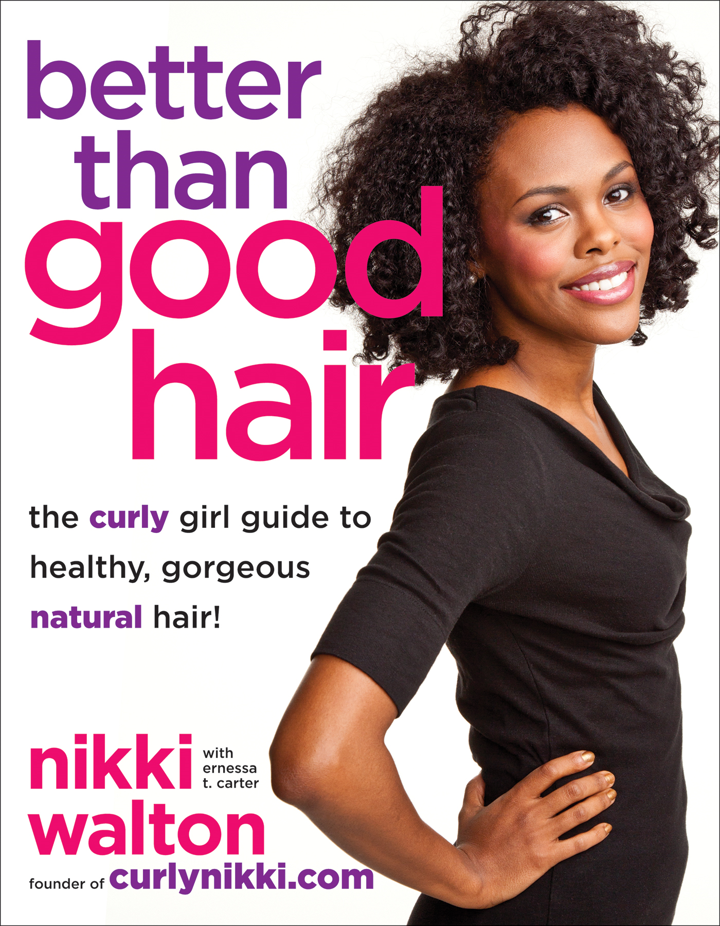 Better Than Good Hair By: Ernessa T. Carter,Nikki Walton