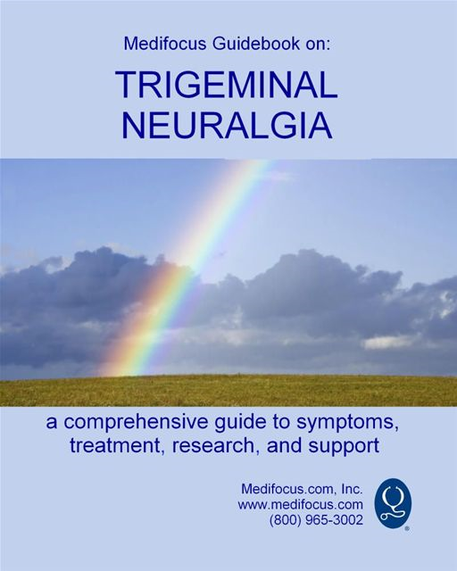 Medifocus Guidebook On: Trigeminal Neuralgia