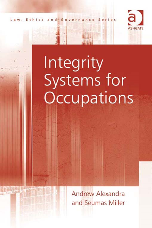 Integrity Systems for Occupations By: Andrew Alexandra, Seumas Miller