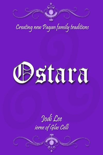 Ostara: Creating New Pagan Family Traditions
