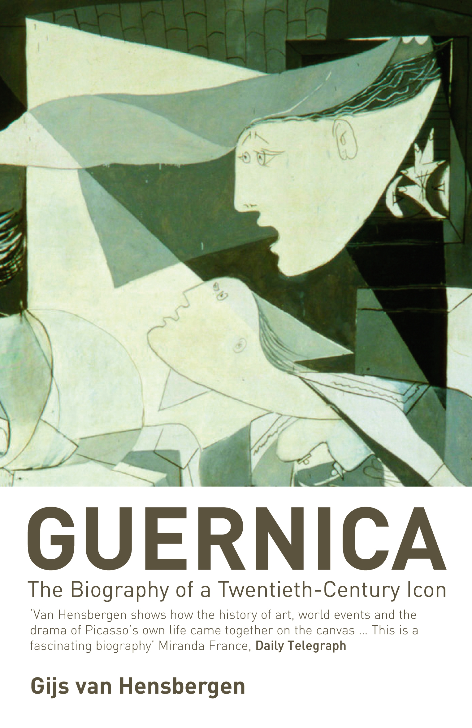 Guernica The Biography of a Twentieth-Century Icon