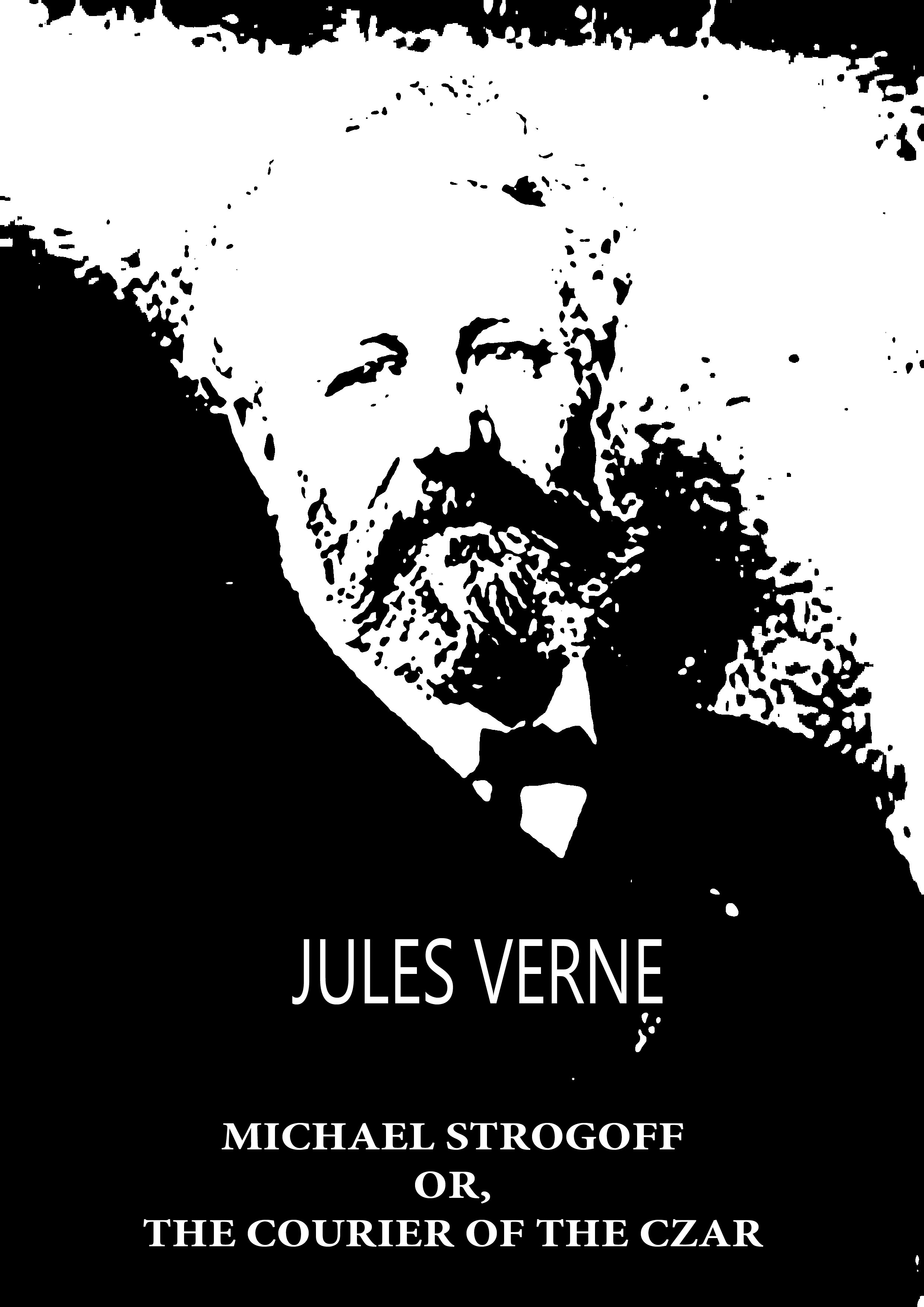 Jules Verne - Michael Strogoff Or, The Courier Of The Czar