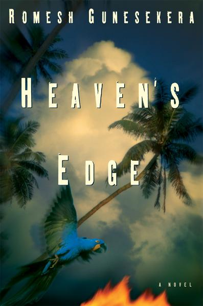 Heaven's Edge By: Romesh Gunesekera