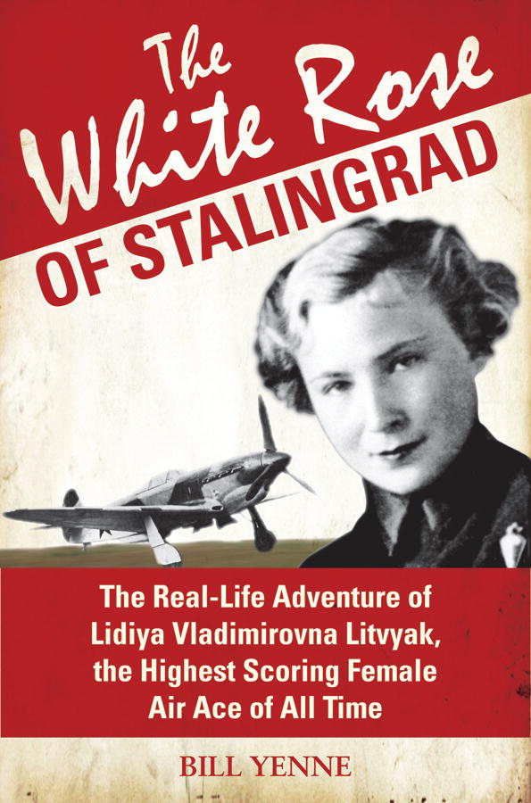 The White Rose of Stalingrad By: Bill Yenne