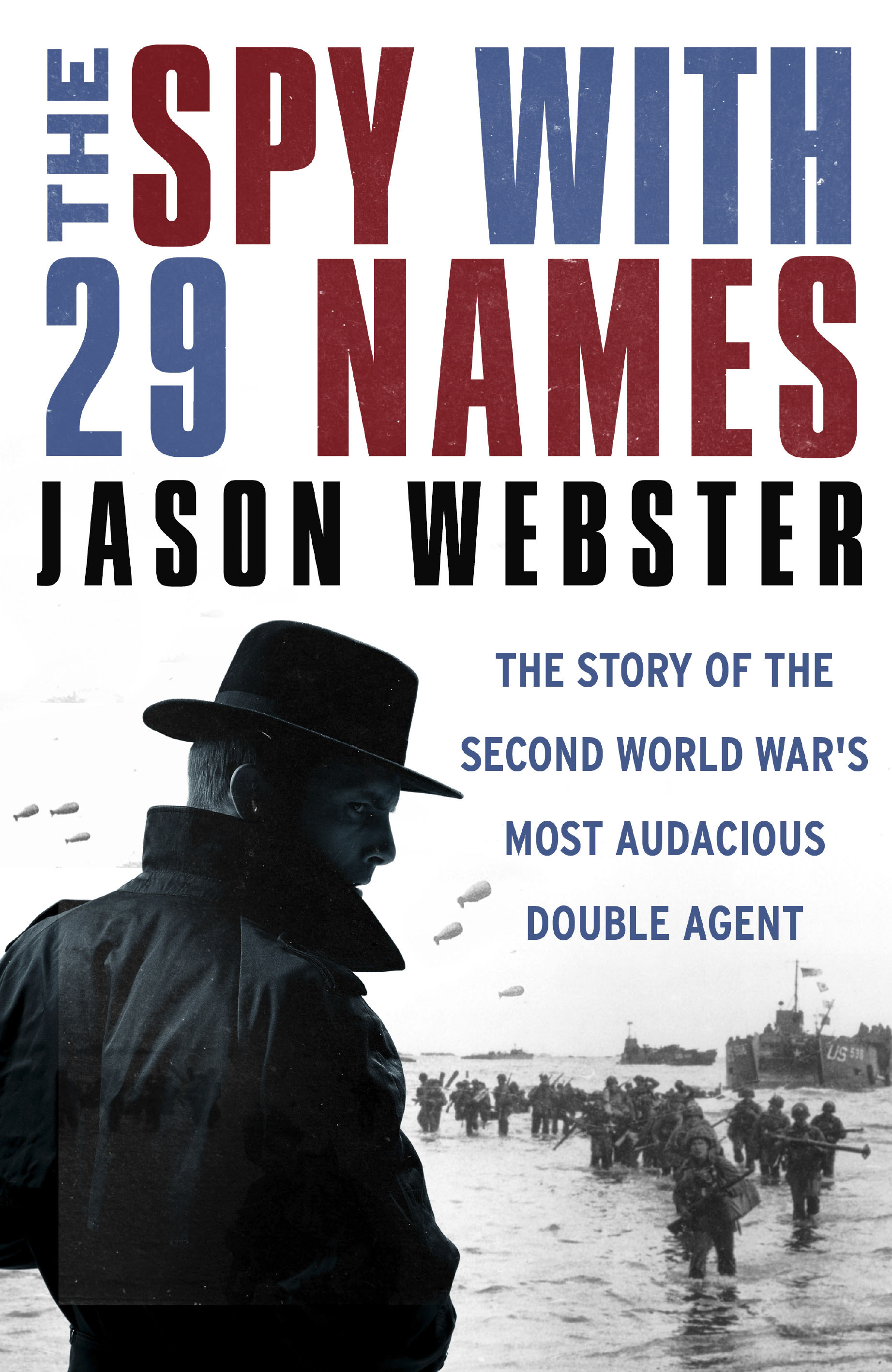 The Spy with 29 Names The story of the Second World War?s most audacious double agent