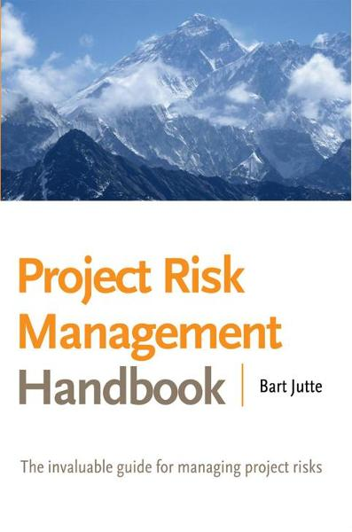 Project Risk Management Handbook By: Bart Jutte