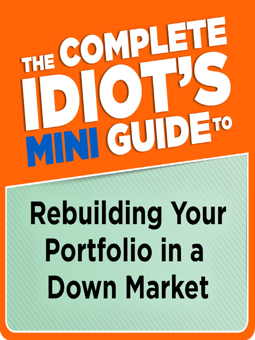The Complete Idiot's Mini Guide to Rebuilding Your Portfolio in a Down M