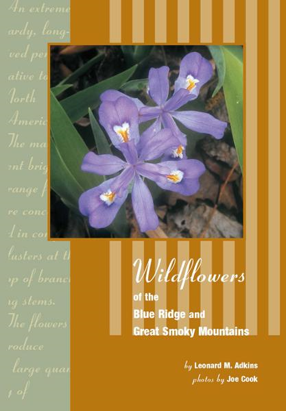Wildflowers of Blue Ridge and Great Smoky Mountains By: Leonard Adkins
