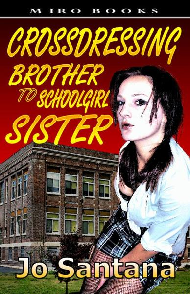 Crossdressing: Brother to Schoolgirl Sister