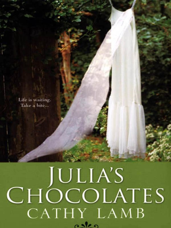 Julia's Chocolates By: Cathy Lamb