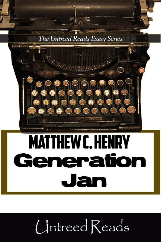 Generation Jan By: Matthew C. Henry