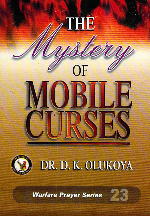 The Mystery of Mobile Curses By: Dr. D. K. Olukoya