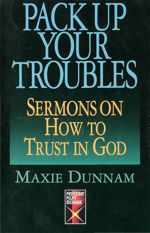 Pack Up Your Troubles By: Maxie Dunnam