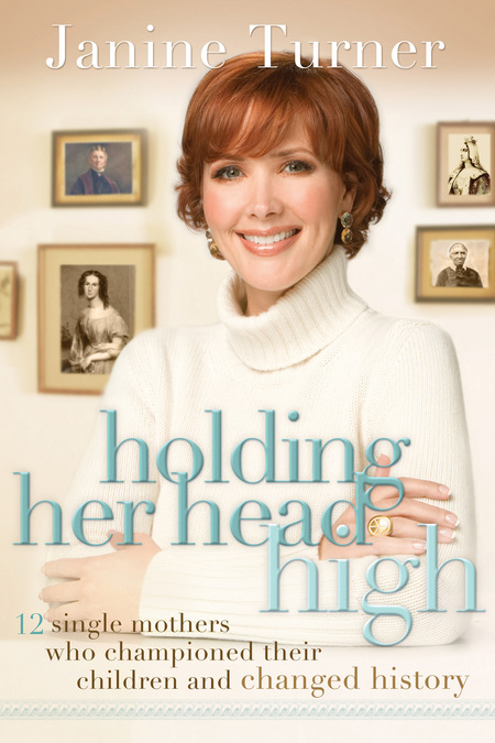 Holding Her Head High By: Janine Turner