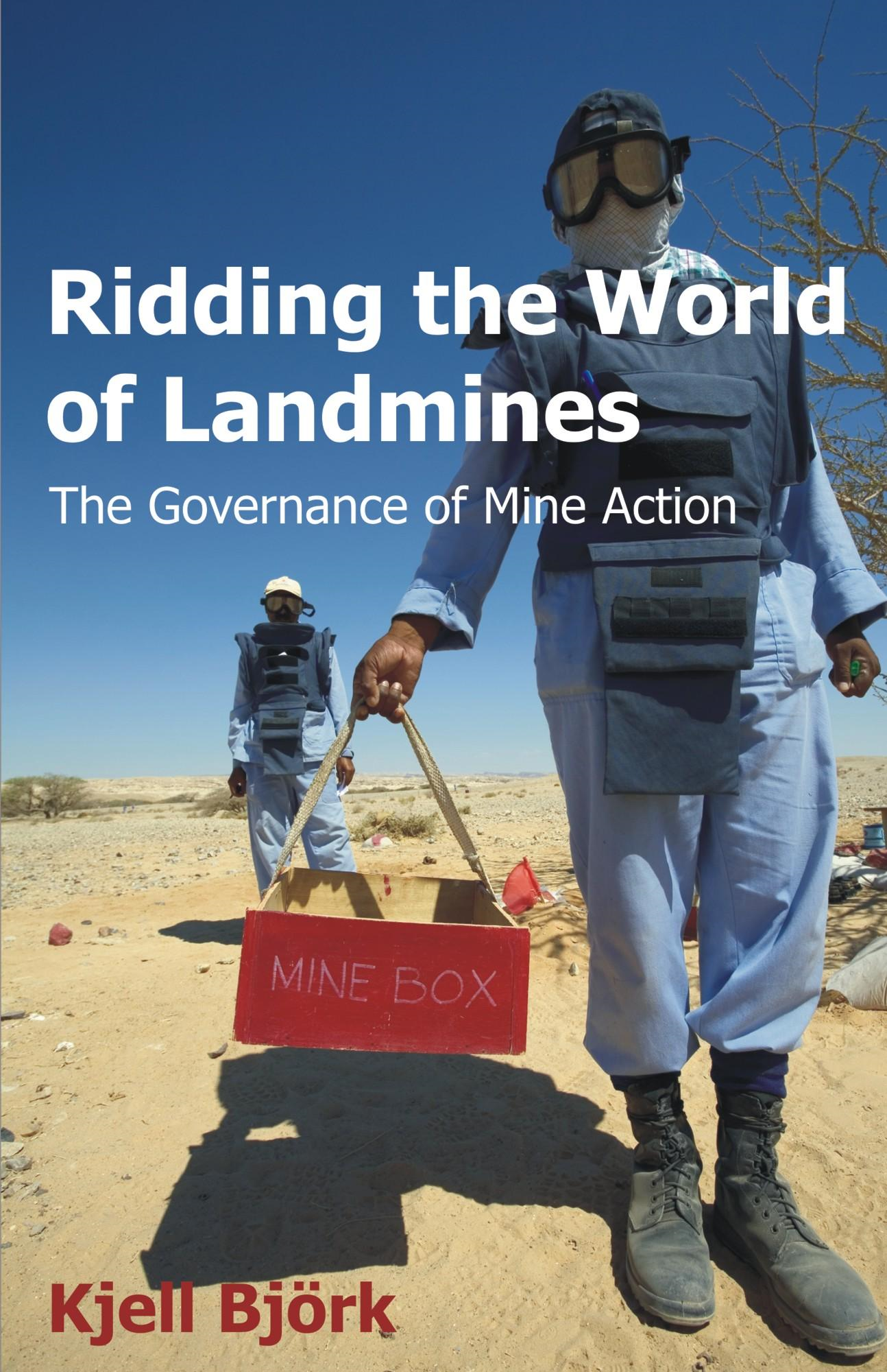 Ridding the World of Landmines: The Governance of Mine Action
