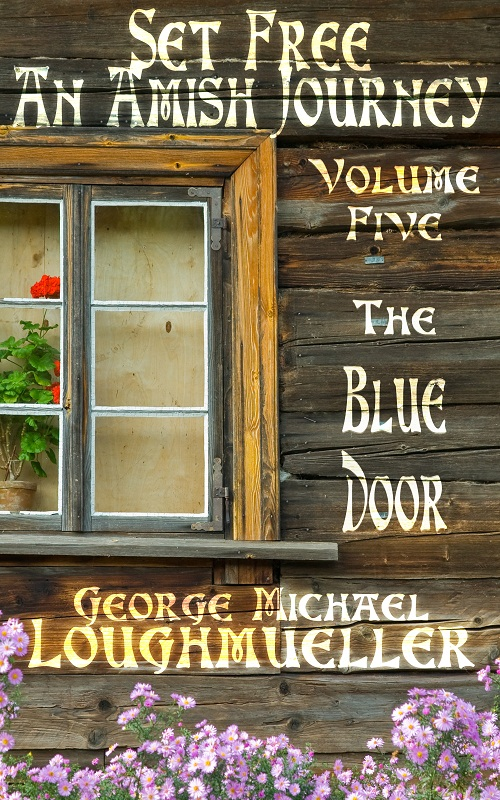 An Amish Journey-Set Free-Volume 5- The Blue Door