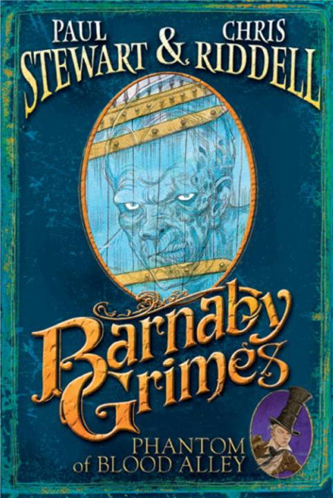 Barnaby Grimes: Phantom of Blood Alley By: Chris Riddell,Paul Stewart