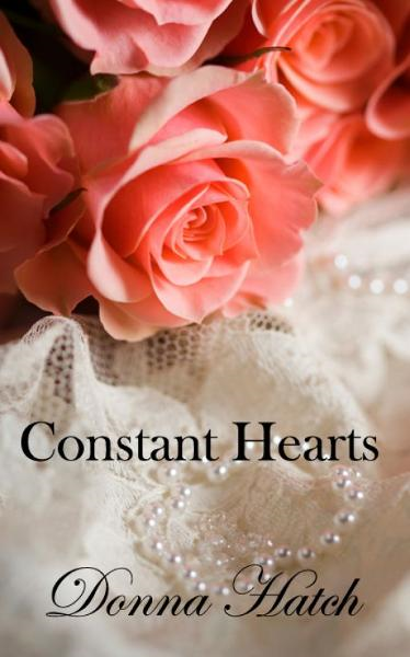Constant Hearts, Inspired by Jane Austen's Persuasion By: Donna Hatch
