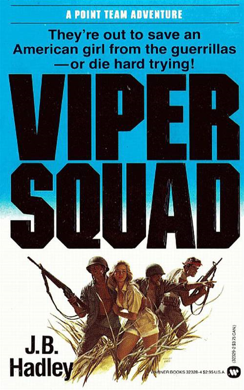 The Viper Squad By: J.B. Hadley