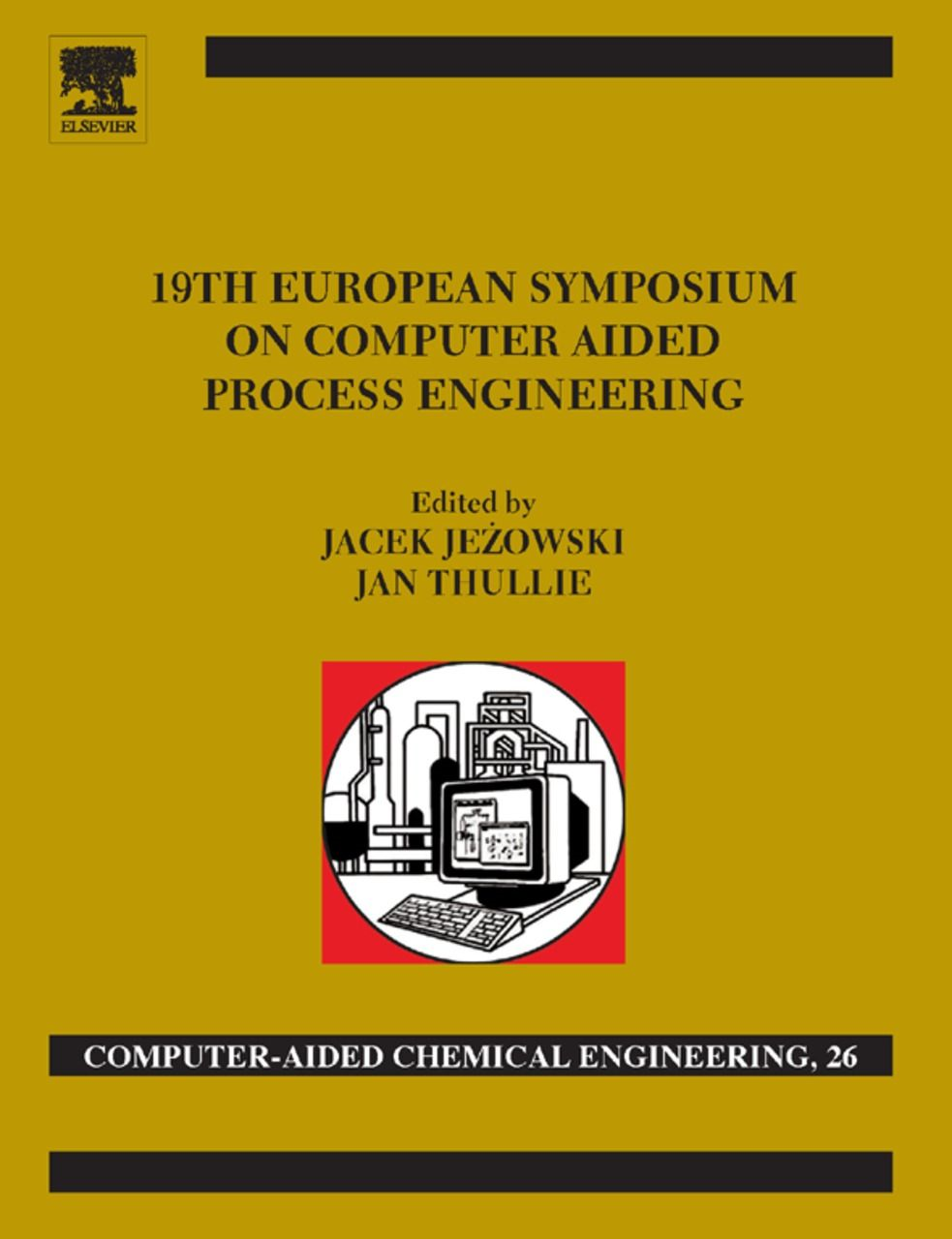 19th European Symposium on Computer Aided Process Engineering ESCAPE-19: June 14-17,  2009,  Cracow,  Poland