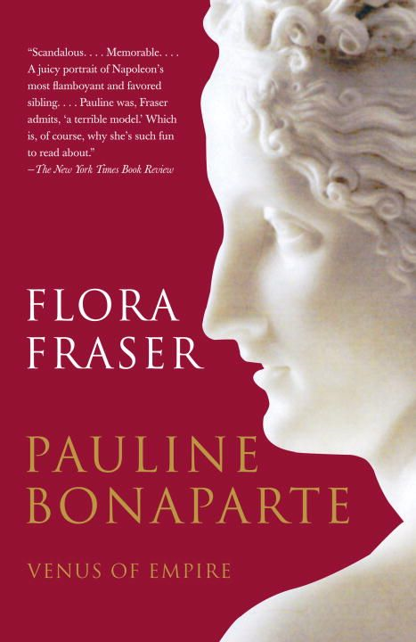 Pauline Bonaparte: Venus of Empire By: Flora Fraser