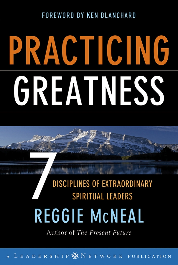 Practicing Greatness By: Reggie McNeal