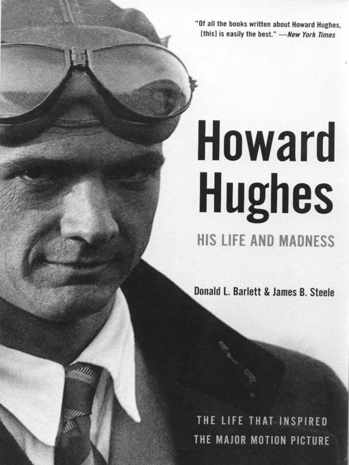 Howard Hughes: His Life and Madness By: Donald L. Barlett,James B. Steele