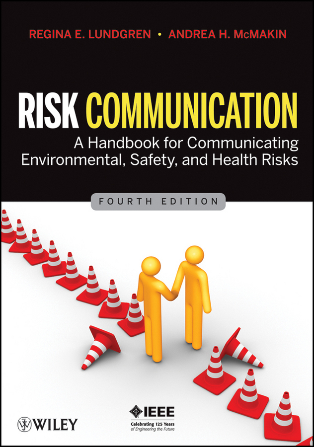 Risk Communication By: Andrea H. McMakin,Regina E. Lundgren