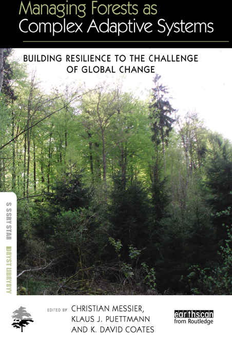 Managing Forests as Complex Adaptive Systems Building Resilience to the Challenge of Global Change