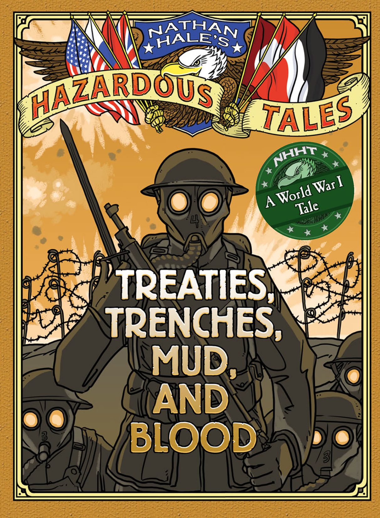 Nathan Hale's Hazardous Tales Treaties,  Trenches,  Mud,  and Blood (A World War I Tale)