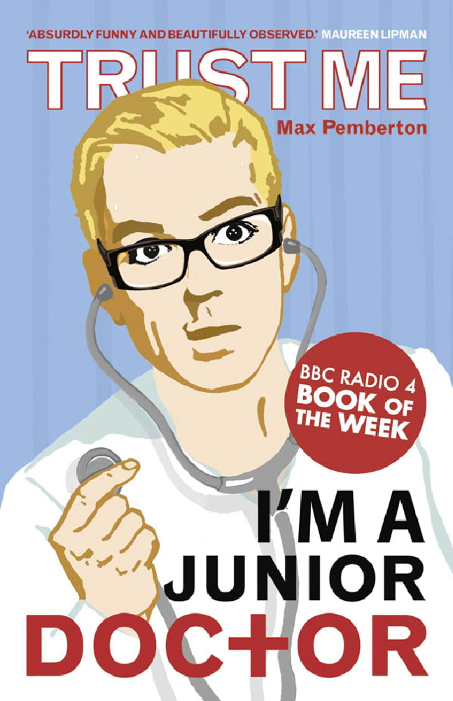 Trust Me,  I'm a (Junior) Doctor