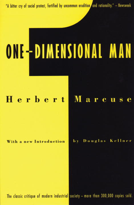 One-Dimensional Man By: Herbert Marcuse