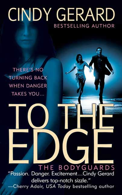 To the Edge By: Cindy Gerard