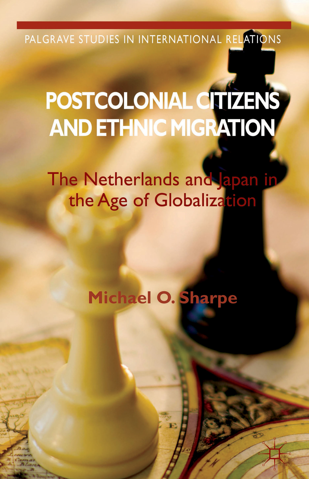 Postcolonial Citizens and Ethnic Migration The Netherlands and Japan in the Age of Globalization