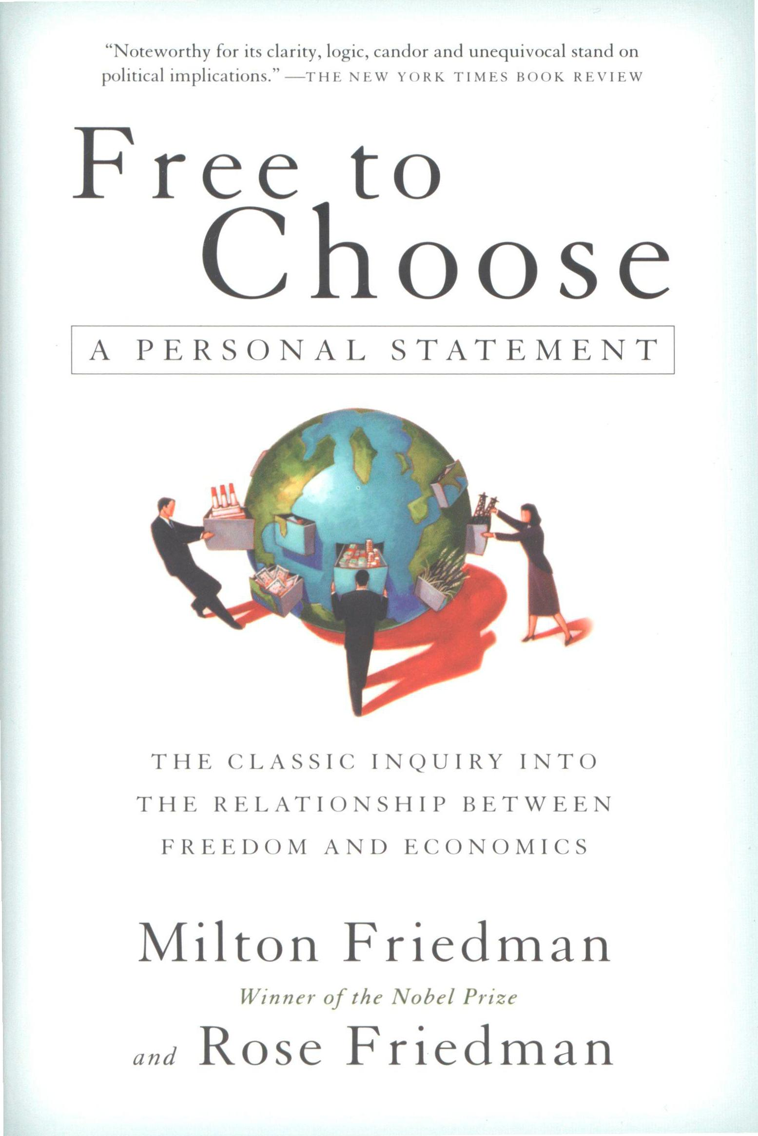 Free to Choose By: Milton Friedman,Rose Friedman
