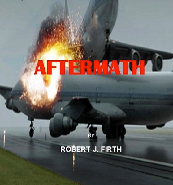 Aftermath By: Robert Firth