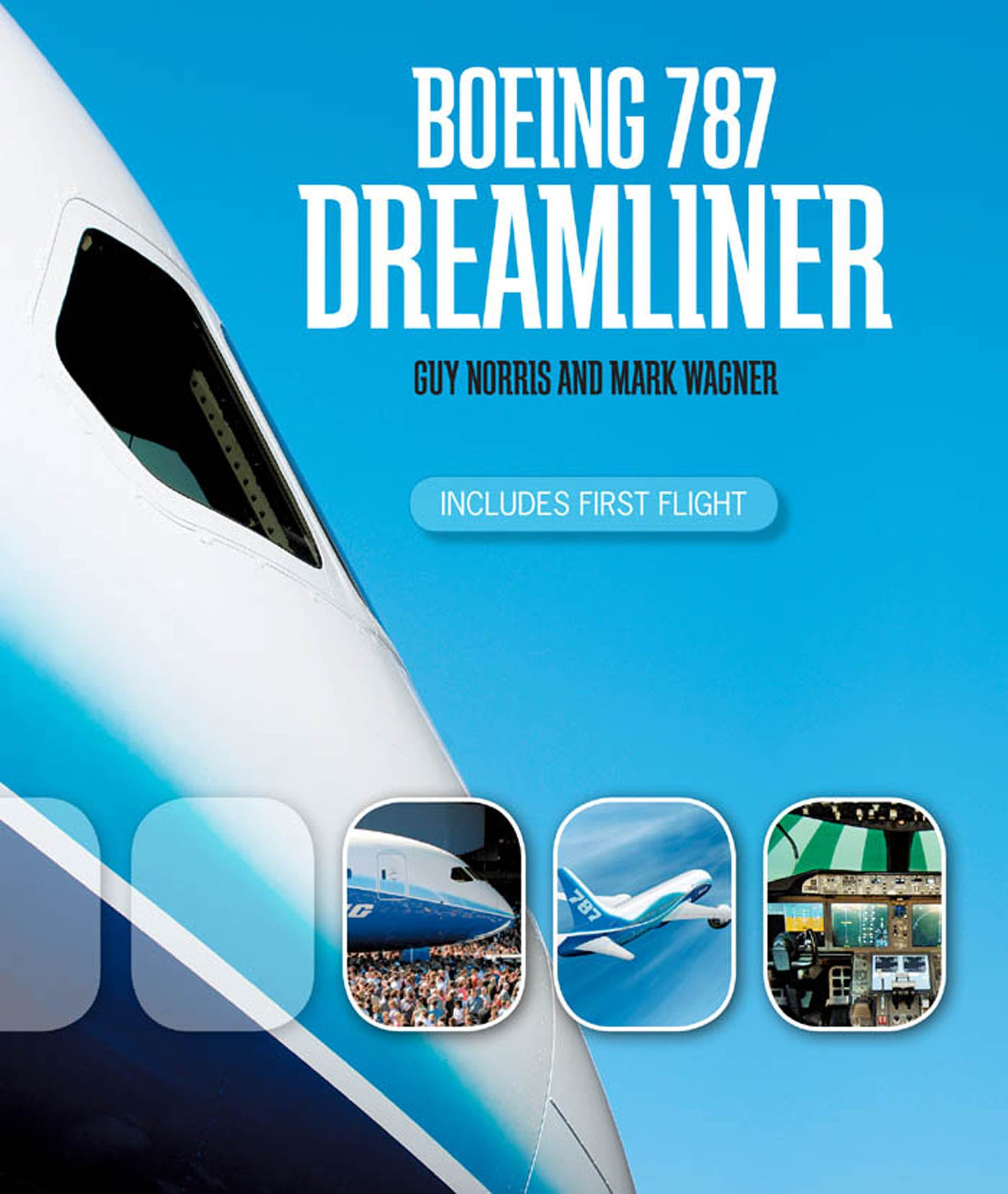 Boeing 787 Dreamliner By: Mark Wagner,Guy Norris