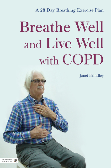 Breathe Well and Live Well with COPD A 28-Day Breathing Exercise Plan