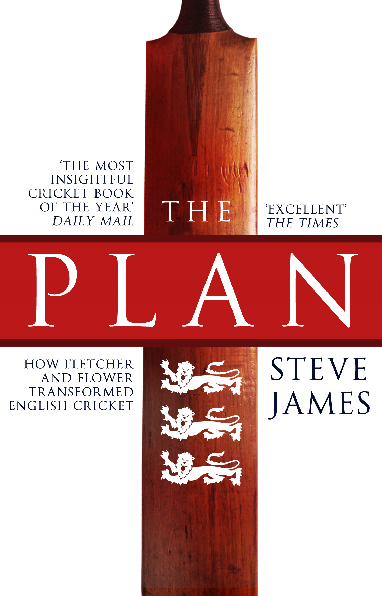 The Plan: How Fletcher and Flower Transformed English Cricket